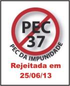 PEC 37 - Rejeitada em 25/06/13